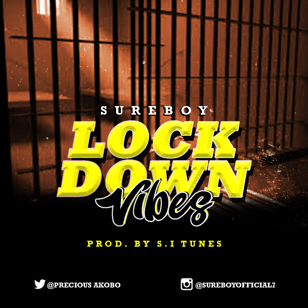 [Music] SureBoy – Lock Down Vibes (Prod. By S.I Tunes)